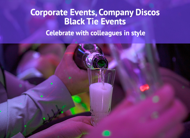 Corporate Disco Events and Black Tie Events